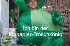 Ich bin der Klopapier-Froschkönig